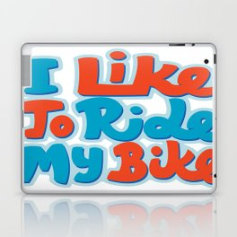 I Like To Ride My Bike Laptop & iPad Skin
