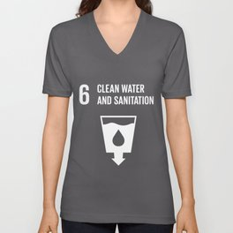 6 Clean Water and sanitation Global Goals  Unisex V-Neck