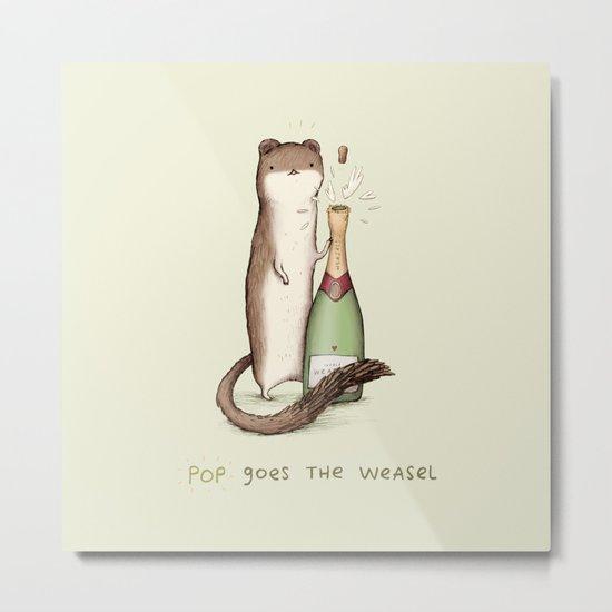 Pop Goes the Weasel Metal Print