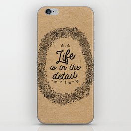 life is in the detail iPhone Skin