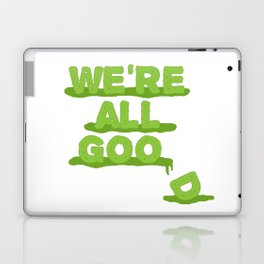 We're All Goo(d) Laptop & iPad Skin