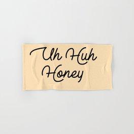 uh huh honey Hand & Bath Towel