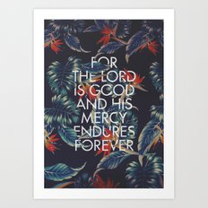 For the Lord is Good Art Print