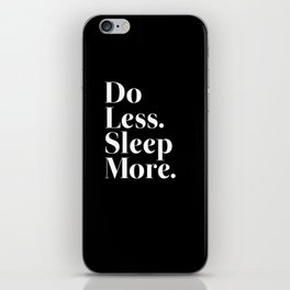 Do Less Sleep More iPhone Skin
