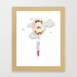 Hang in There! Framed Art Print