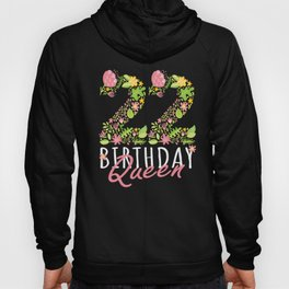 22nd Birthday Queen 22 Years Old Woman Floral B-day Theme graphic Hoody