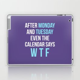After Monday and Tuesday Even The Calendar Says WTF (Ultra Violet) Laptop & iPad Skin