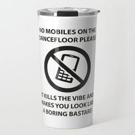 No mobile phones allowed on the dancefloor Travel Mug