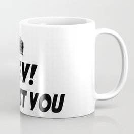 I Trust You Coffee Mug