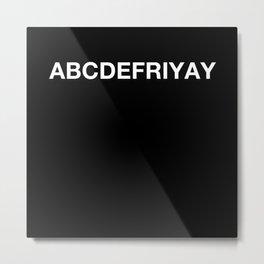 ABCDE Friday Metal Print
