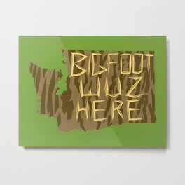 Bigfoot wuz here Metal Print