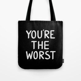 YOU'RE THE WORST Tote Bag