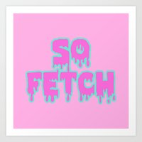mean girls Art Prints featuring Mean Girls So Fetch by Illustrations by Krishna Tabanera