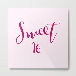 Sweet 16 Metal Print