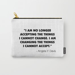Change What You Cannot Accept - Angela Y. Davis Carry-All Pouch