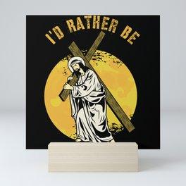 I'D Rather Be Jesus Christ Cross Full Moon Mini Art Print