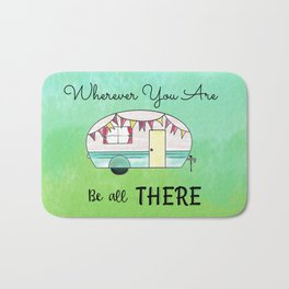 Wherever you are, be all there Camper Bath Mat