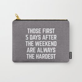 After The Weekend Funny Quote Carry-All Pouch
