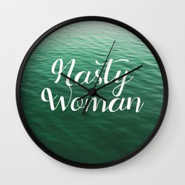 I Am a Nasty Woman Wall Clock