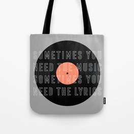 Sometimes You Need The Music Tote Bag