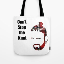 Can't Stop the Knot Tote Bag