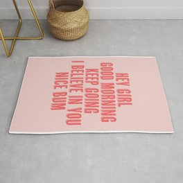 Hey Girl Good Morning Keep Going I Believe in You Nice Bum Shadow Font Pink and Red Rug