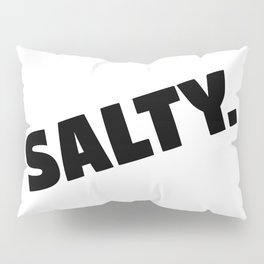 Salty. Pillow Sham
