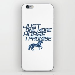 JUST ONE MORE HORSE iPhone Skin