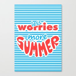 Less Worries, More Summer, Canvas Print