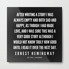 60  |Ernest Hemingway Quote Series  | 190613 Metal Print