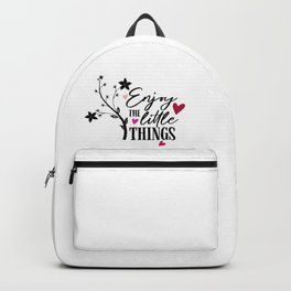 Enjoy The Little Things Quote Backpack