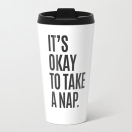 It's Okay To Take A Nap Travel Mug