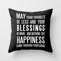 Irish Blessing..May your troubles be less Throw Pillow