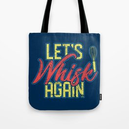 Let's Whisk Again - Funny Cooking Quotes Gift Tote Bag