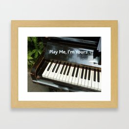 Play Me, I'm Yours Framed Art Print