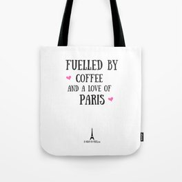 Fuelled by Coffee and a Love of Paris (UK) Tote Bag