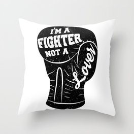 I'm A Fighter Not A Lover - Black Throw Pillow