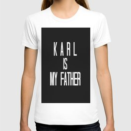 KARL IS MY FATHER T-shirt