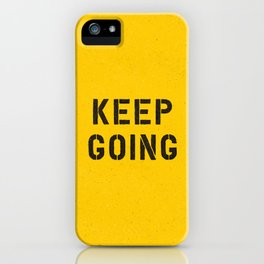 Keep Going black and white graphic design typography poster funny inspirational quote iPhone Case