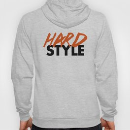 Dirty Hardstyle Rave Quote Hoody