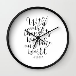 With Our Thoughts We Make Our World,Buddha Art,Motivational Quote,Inspirational Quote,Calligraphy P Wall Clock