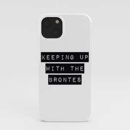 keeping up with the brontes iPhone Case