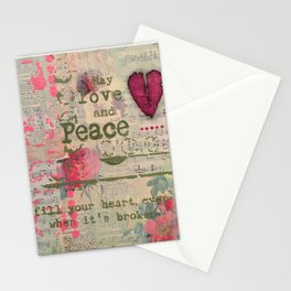 May Love and Peace fill your heart, even when it is broken Stationery Cards