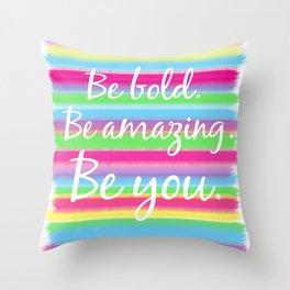 Bold, Amazing YOU! Throw Pillow