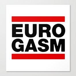 Euro Gasm Canvas Print