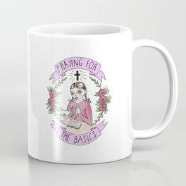 Praying for the Basics Coffee Mug