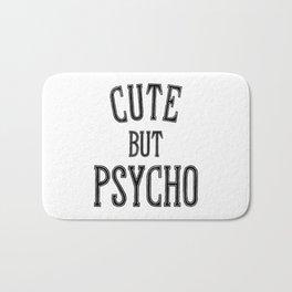 Cute But Psycho. Bath Mat