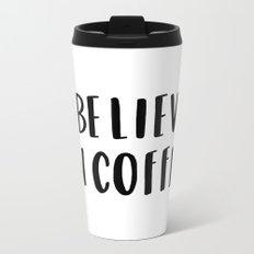 I believe in coffee - typography Metal Travel Mug
