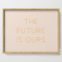 The Future Is Ours Serving Tray