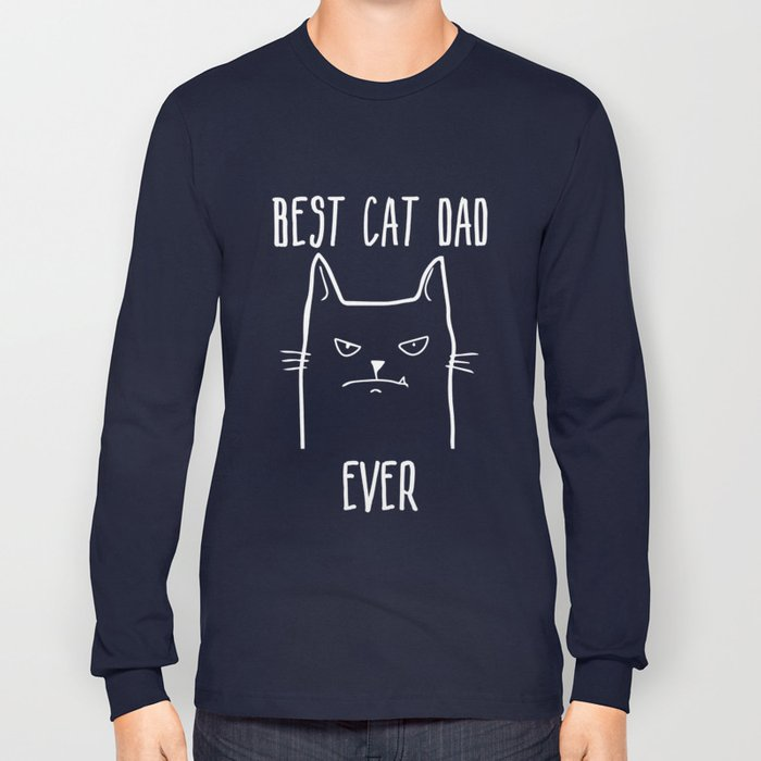 e17c79445 Best Cat Dad Ever Funny Cat Lover Long Sleeve T-shirt by killbotx | Society6